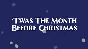'Twas the Month Before Christmas